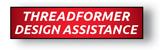Threadformer Design Assistance